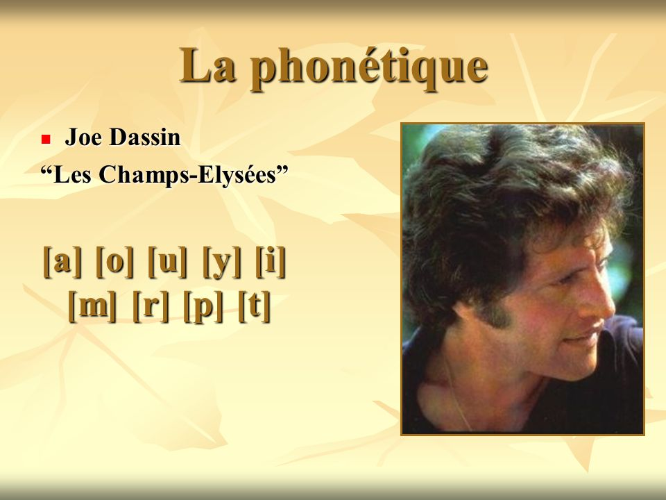 La phonétique [a] [o] [u] [y] [i] [m] [r] [p] [t] Joe Dassin
